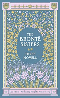 The Bronte Sisters Three Novels (Barnes & Noble Collectible Classics: Omnibus Edition): Jane Eyre - Wuthering Heights - Ag...