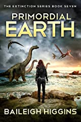 Primordial Earth: Book 7 (The Extinction Series - A Prehistoric, Post-Apocalyptic, Sci-Fi Thriller) Kindle Edition