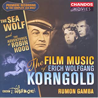 Korngold: Film Music, Vol. 1 - The Sea Wolf / The Adventures of Robin Hood