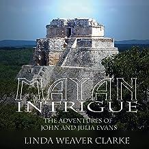 Mayan Intrigue: The Adventures of John and Julia Evans, Book 2