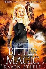 Bitter Magic (Born of Light Book 2) Kindle Edition