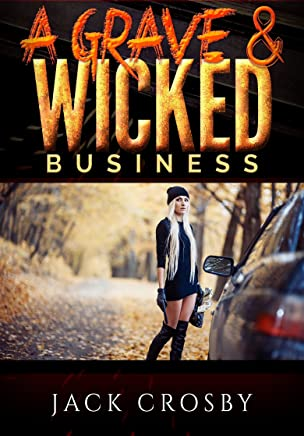 A Grave & Wicked Business: An Erotic Serial Killer Thriller