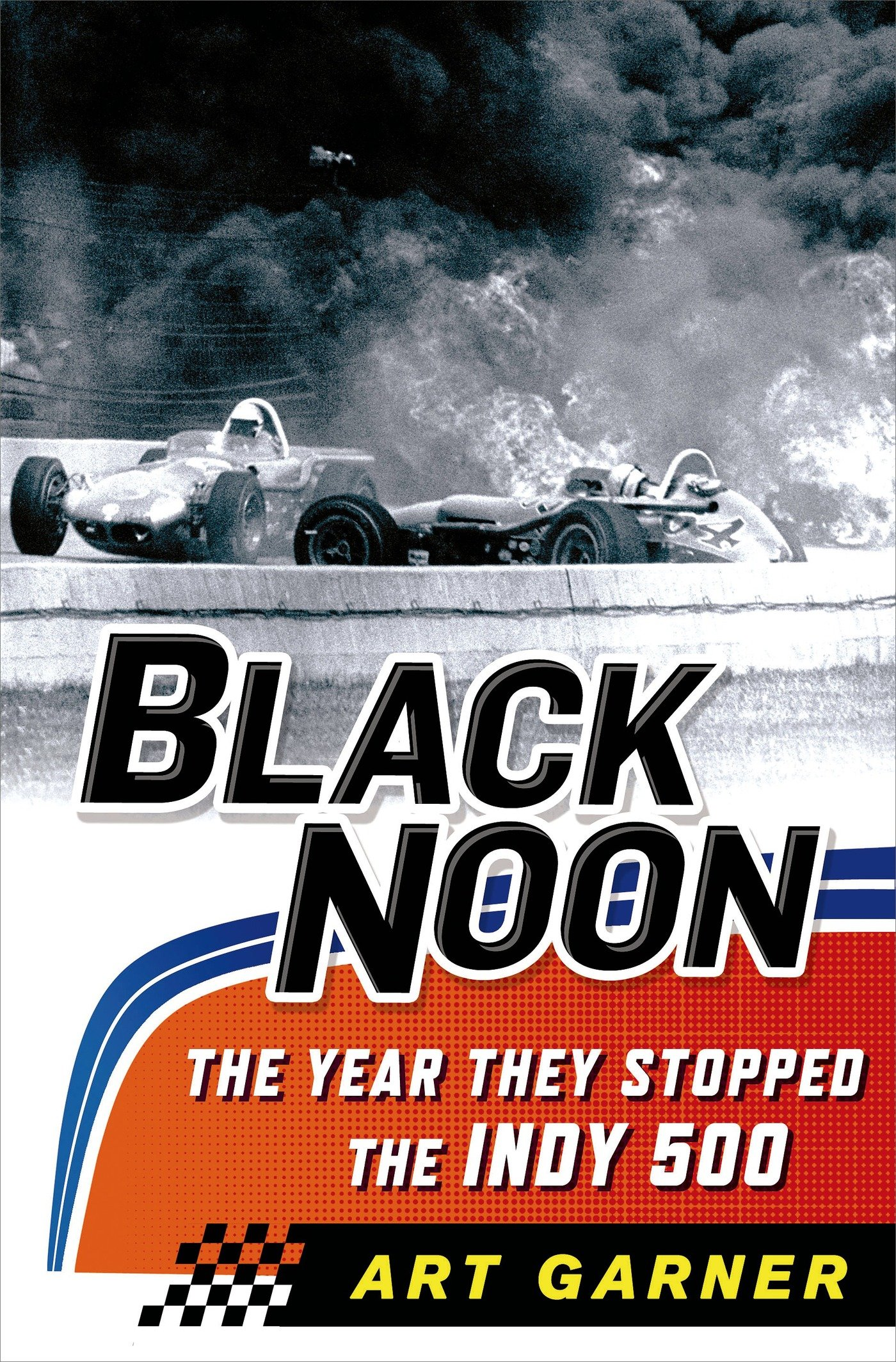 Black Noon: The Year They Stopped The Indy 500 (English Edition)
