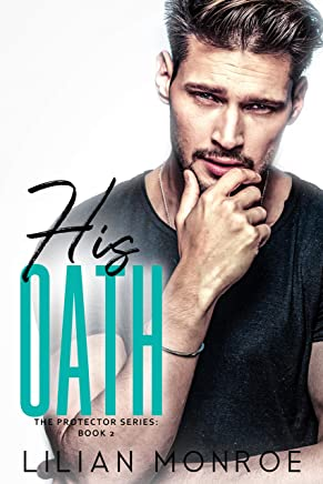 His Oath: A CIA Military Romance (The Protector Series Book 2)