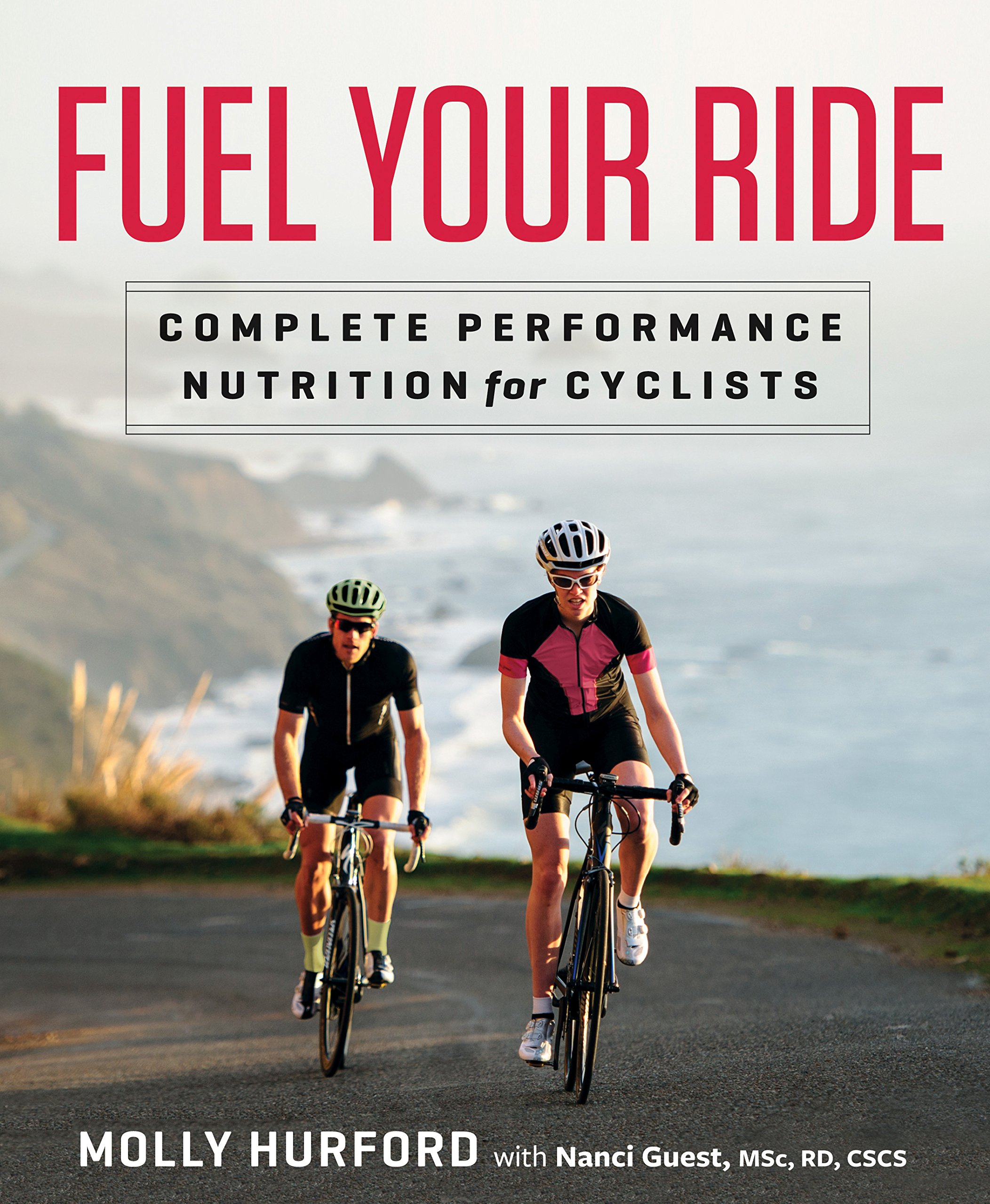 Image OfFuel Your Ride: Complete Performance Nutrition For Cyclists (English Edition)
