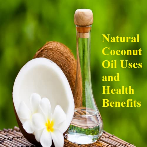 Natural Coconut Oil Uses and Health Benefits