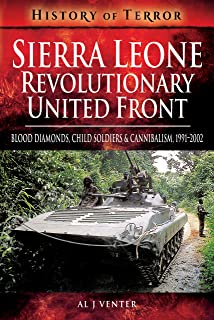 Sierra Leone: Blood Diamonds, Child Soldiers and Cannibalism, 1991-2002