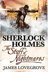 Sherlock Holmes: The Stuff of Nightmares Kindle Edition