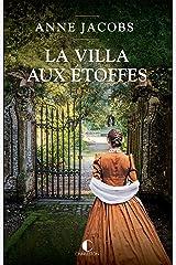 La Villa aux étoffes: La Villa aux étoffes, T1 (French Edition) Versión Kindle