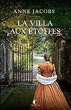 La Villa aux étoffes: La Villa aux étoffes, T1