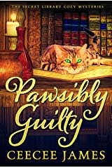 Pawsibly Guilty: The Secret Library Cozy Mysteries Kindle Edition