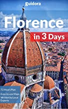 Florence in 3 Days (Travel Guide 2019 with Photos and online Maps): All you need to know before you go: 3-day itinerary. Best Sights/Hotels/Restaurants/Bars.Food guide and basic Italian phrasebook.