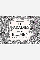 Ein Paradies voller Blumen: 24 Postkarten zum Ausmalen Postkartenbuch