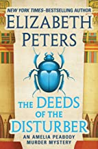 The Deeds of the Disturber (The Amelia Peabody Murder Mysteries Book 5)