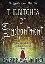 The Bitches of Enchantment: A Humorous Dark Princess Fairy Tale (The Everafter Series Book 2)