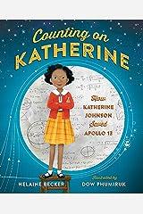 Counting on Katherine: How Katherine Johnson Saved Apollo 13 Kindle Edition