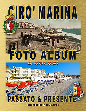 CIRO' MARINA FOTO ALBUM A COLORI: Passato & presente (Cirò Marina Vol. 3)