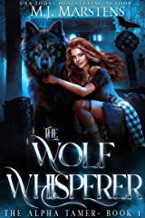 THE WOLF WHISPERER: A Rejected Mates Shifter Romance (The Alpha Tamer Book 1) Kindle Edition