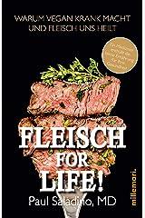 FLEISCH FOR LIFE!: Warum Vegan krank macht und Fleisch uns heilt (German Edition) Formato Kindle