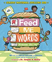 Feed Me Words: 40+ bite-size stories, quizzes, and puzzles to make spelling and word use fun! (Scripps National Spelling Bee)