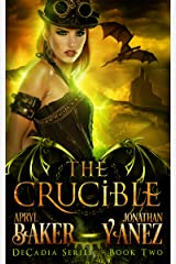 The Crucible (Decadia Series Book 2) Kindle Edition
