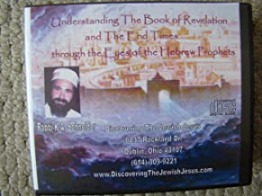 Understanding the Book of Revelation and the End Times Through the Eyes of the Hebrew Prophets