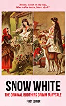 Snow White (First Edition): The Original Brothers Grimm Fairytale (Brothers Grimm's 'Children's and Household Tales' Book 53)
