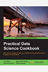 Practical Data Science Cookbook - Real-World Data Science Projects to Help You Get Your Hands On Your Data Kindle Edition