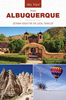 Day Trips (R) from Albuquerque: Getaway Ideas For The Local Traveler (Day Trips Series) [Idioma Inglés]