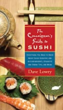The Connoisseur's Guide to Sushi: Everything You Nee
