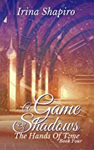 A Game of Shadows (The Hands of Time: Book 4)