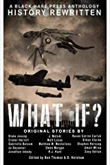 WHAT IF?: History Rewritten...with MAGIC! (Alternative History Book 1) Kindle Edition