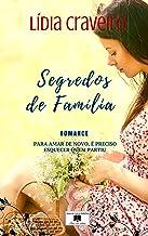 Segredos de Família: Uma história de amor, perdão, cura e renovação (Portuguese Edition)