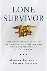 Lone Survivor: The Eyewitness Account of Operation Redwing and the Lost Heroes of SEAL Team 10 Kindle Edition