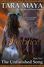Sacrifice - The Unfinished Song Book 3: (Epic Fantasy Magical Romance)