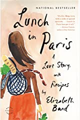 Lunch in Paris: A Love Story, with Recipes Kindle Edition