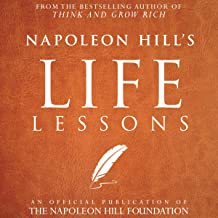 Napoleon Hill's Life Lessons: An Official Publication of the Napoleon Hill Foundation