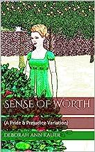 Sense of Worth: (A Pride & Prejudice Variation)