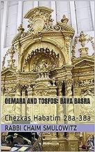 Gemara and Tosfos: Bava Basra: Chezkas Habatim 28a-38a