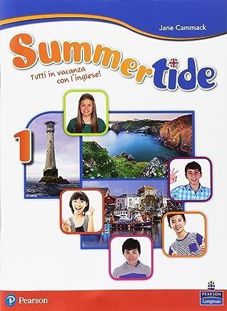 Summertide. Per la Scuola media. Con espansione online [Lingua inglese]: 1