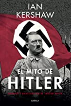 El mito de Hitler: Imagen y realidad en el Tercer Reich (Memoria Crítica)