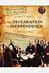 The Declaration of Independence (Documenting U.S. History) Kindle Edition
