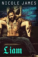LIAM: Brothers Ink Tattoo (Brothers Ink Tattoo Series Book 3)
