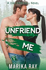 Unfriend Me: A Small Town Best Friends to Lovers Romantic Comedy (Jobs From Hell Book 3) Kindle Edition