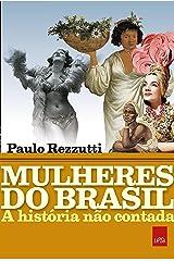 Mulheres do Brasil: A história não contada eBook Kindle