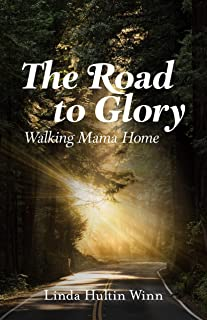 The Road to Glory: Walking Mama Home (English Edition)