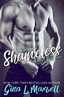 Shameless (Playboys in Love Book 1)
