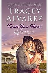 Teach Your Heart: A Small Town Romance (Bounty Bay Series Book 3) Kindle Edition