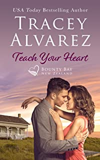 Teach Your Heart: A Small Town Romance (Bounty Bay Series Book 3)