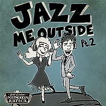 Jazz Me Outside Pt. 2